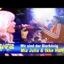 Mia Julia & Ikke Hüftgold – Wir sind der Bierkönig