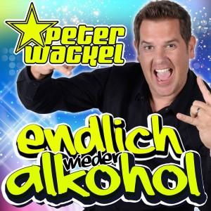 Peter Wackel - Endlich wieder Alkohol
