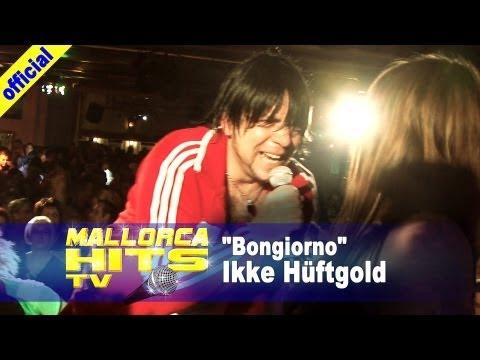 Ikke Hüftgold – Bongiorno – Mallorca Party Hits 2013