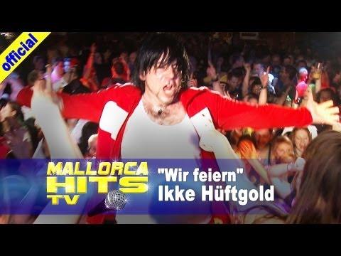 Wir feiern – Ikke Hüftgold – Mallorca Party Hits 2013