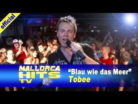 Tobee – Blau wie das Meer – Mallorca Opening Party 2014