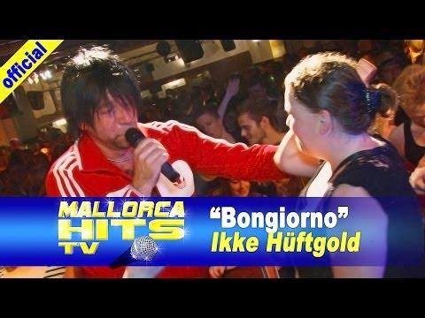 Ikke Hüftgold – Bongiorno – Mallorca Opening Party 2014