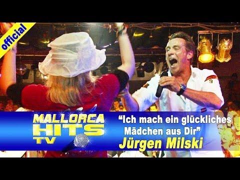 Jürgen Milski – Ich mach ein glückliches Mädchen aus Dir