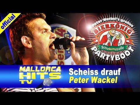 Peter Wackel – Scheiss drauf, Malle ist nur einmal im Jahr, Partyboot 2014