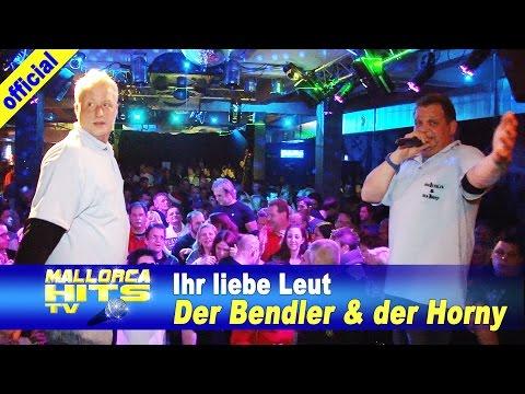 Bendler & Horny – Ihr liebe Leut – Mallorca Party Hits