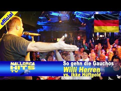 Willi Herren vs. Ikke Hüftgold – So gehn die Gauchos