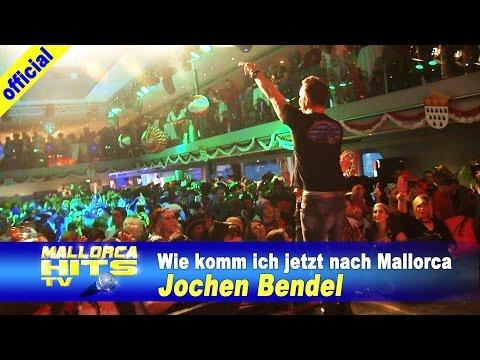 Jochen Bendel – Wie komm ich jetzt nach Mallorca