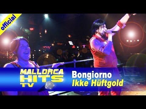 Ikke Hüftgold – Bongiorno