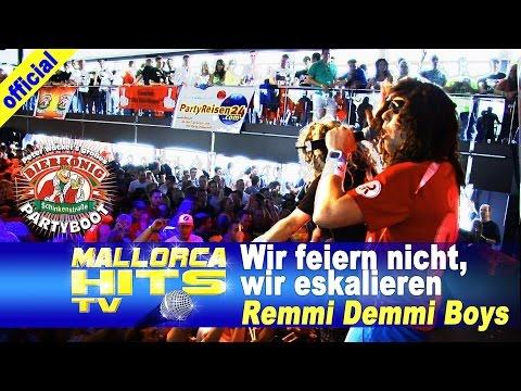 Remmi Demmi Boys – Wir feiern nicht, wir eskalieren