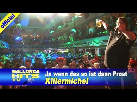 Killermichel – Ja wenn das so ist dann Prost – Karneval 2015