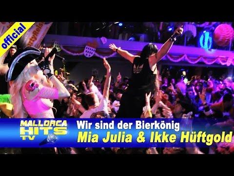 Mia Julia, Ikke Hüftgold – Wir sind der Bierkönig